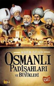 Osmanlı Padişahları ve Büyükleri